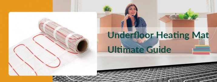 Underfloor Heating Mat Ultimate Buying Guide