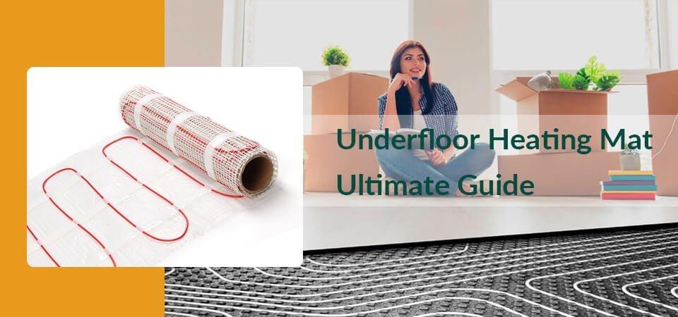 Underfloor Heating Mat Ultimate Buying Guide